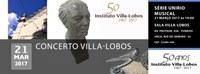 Concerto Villa-Lobos 21/03/2017 às 19:00 na SVL
