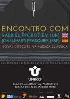 Encontro com o compositor Gabriel Prokofiev e o saxofonista Joan Marti Frasquier, no dia 16/01/15, 14:30h, na Sala Villa Lobos, na Unirio.