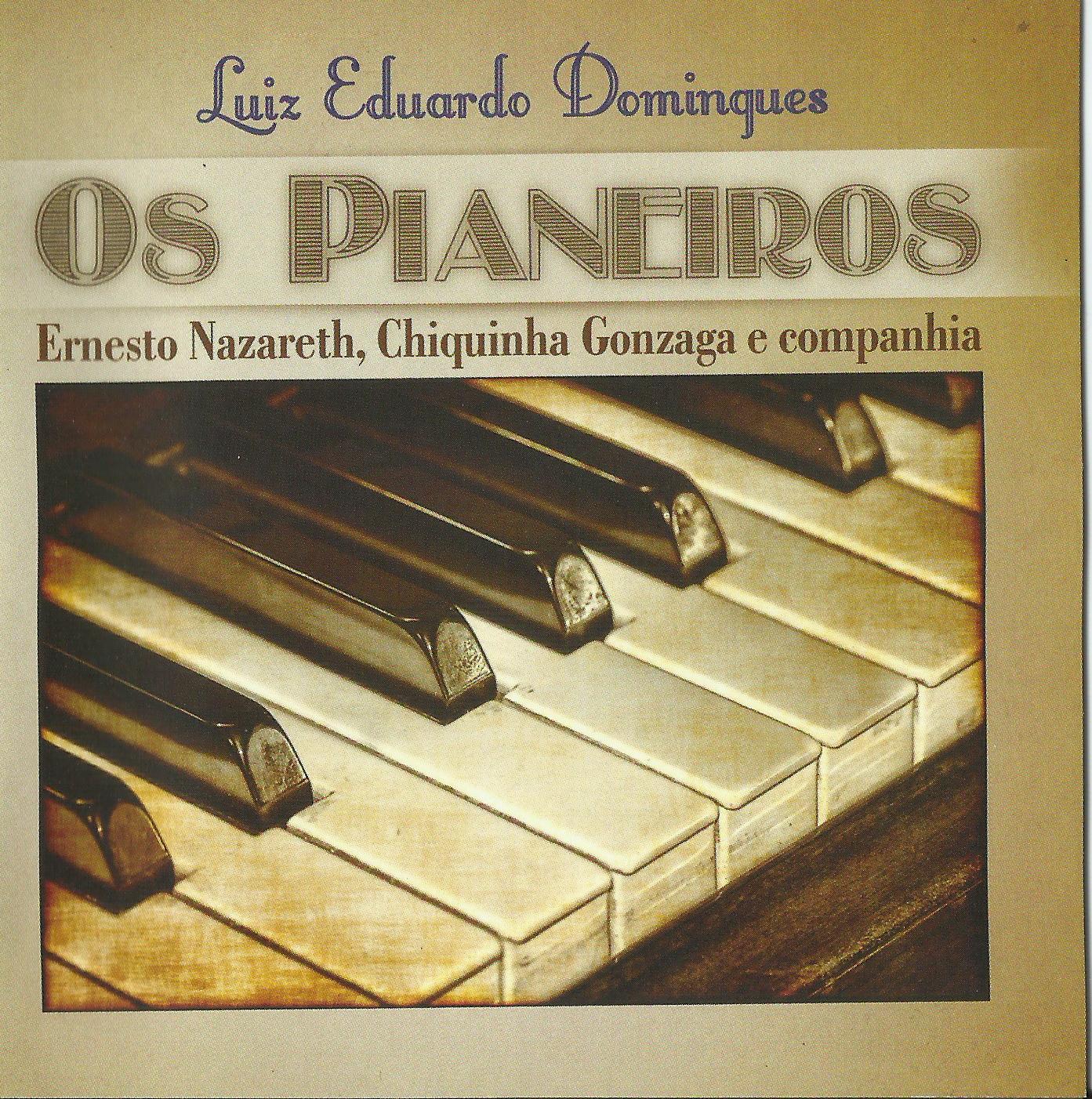 """Lançamento do CD """"OS PIANEIROS - Ernesto Nazareth, Chiquinha Gonzaga e companhia"""""""