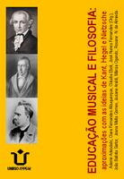 """Lançamento do livro """"  EDUCAÇÃO MUSICAL E FILOSOFIA: aproximações com as ideias de Kant, Hegel e Nietzsche"""""""