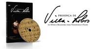 Presença de Villa-Lobos em CD e DVD